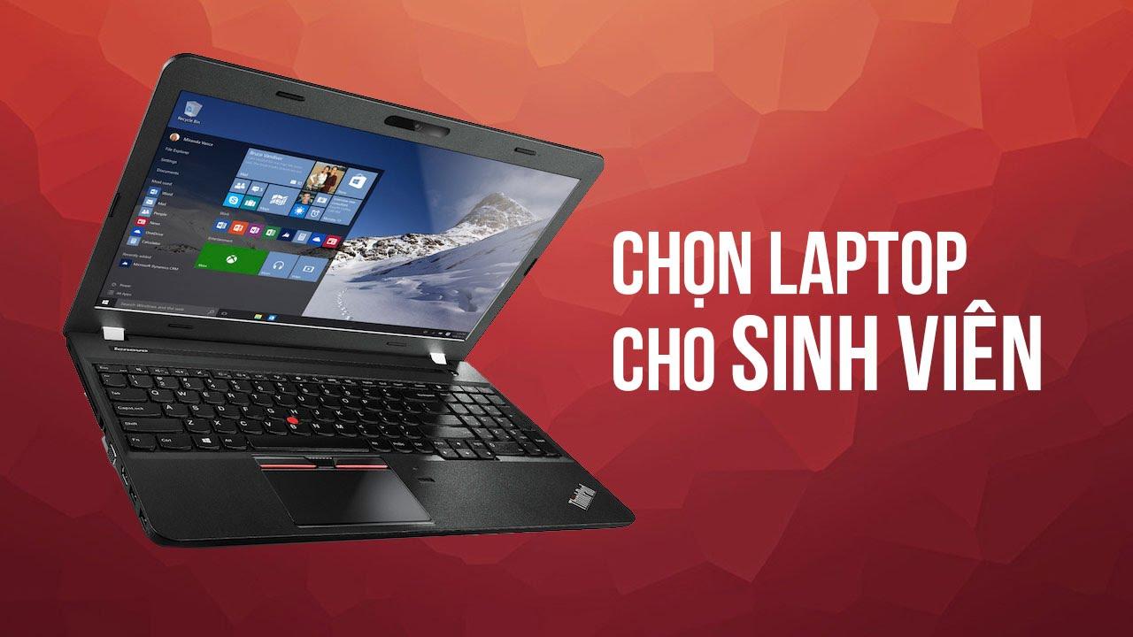 Bí quyết chọn Laptop cho sinh viên 2018